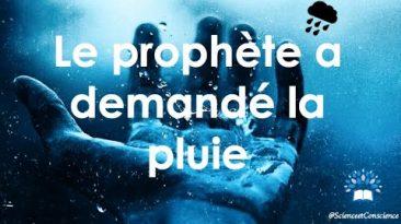 Le prophète a demandé la pluie