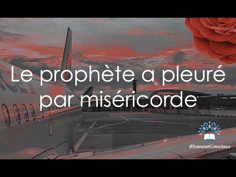 Le prophète a pleuré par miséricorde